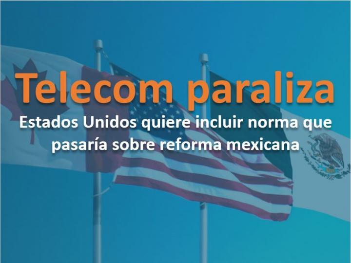 La propuesta buscaba integrar la reforma mexicana de telecomunicaciones al TLCAN. Foto: Archivo