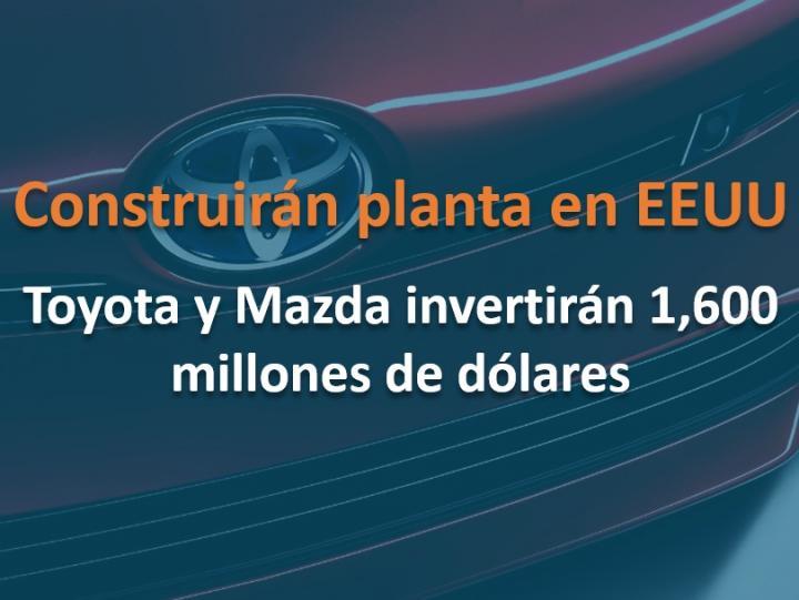 Toyota y Mazda invertirán 1600 millones en planta en EE.UU